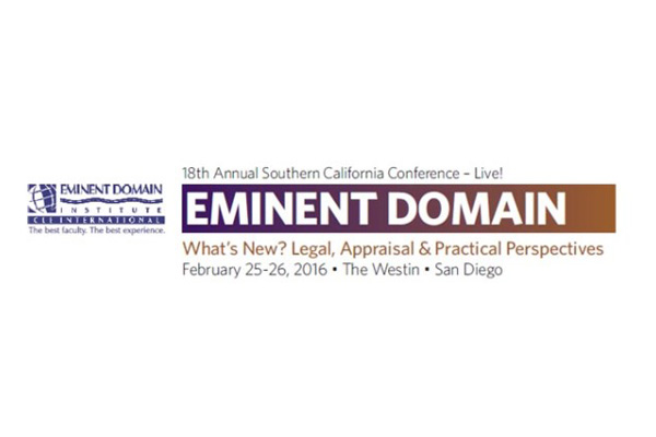 SULLIVAN, WORKMAN & DEE LLP ATTORNEYS AMONG FACULTY AT 18TH ANNUAL EMINENT DOMAIN CONFERENCE